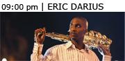 09:00 pm | Eric Darius